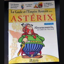 La Gaule et l'empire Romain avec Astérix n°6 Abraracourcix le chef du village ed Atlas