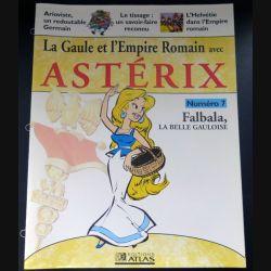 La Gaule et l'empire Romain avec Astérix n°7 Falbala la belle gauloise ed Atlas