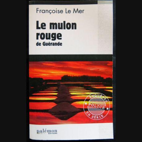 Le mulon rouge de Guérande écrit par Françoise Le Mer aux éditions du Palémon