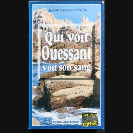 Qui voit Ouessant voit son sang écrit par Jean-Christophe Pinpin aux éditions Alain Bargain
