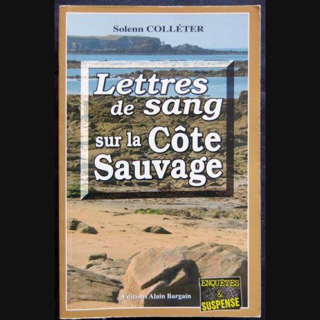Lettres de sang sur la côte sauvage écrit par Solenn Colléter aux éditions Alain Bargain