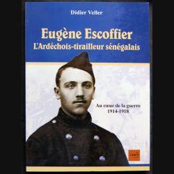 Eugène Escoffier l'ardéchois tirailleur sénégalais écrit par Didier Veller aux éditions Cauris Livres
