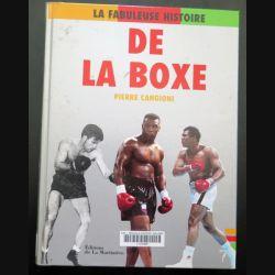 Livre La Fabuleuse histoire de la Boxe par Pierre Cangioni Ed de la Martinière cartonné