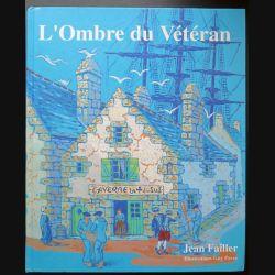 L'ombre du Vétéran de Jean Failler Ed Alain Bargain dédicacé par l'Auteur