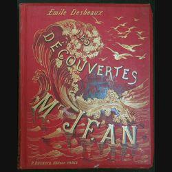 Découvertes de Monsieur Jean de Emile desbeaux 1884 par P. Ducrocq Éditeur Paris