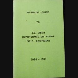 1. GRANDE GUERRE : PICTORIAL GUIDE US ARMY / QM CORPS / FIELD EQUIPT (C90)