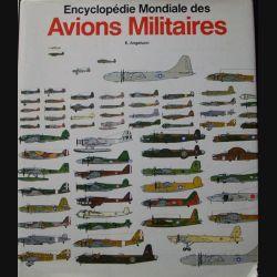 1. encyclopédie mondiale des avions militaires de 1914 à aujourd'hui E. Angelucci et P. Matricardi (C82)