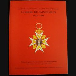 0. L'ORDRE DE SAINT LOUIS 1693-1830 SYMBOLES ET TRADITIONS 2004
