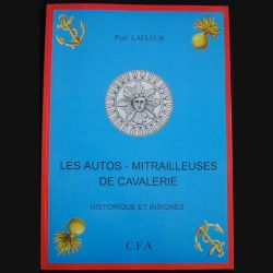 0. LES AUTO-MITRAILLEUSES DE CAVALERIE HISTORIQUE & INSIGNES