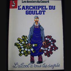 """1. LES DOSSIERS DU CANARD """"L'ARCHIPEL DU GOULOT"""" N°39 AVRIL 1991"""