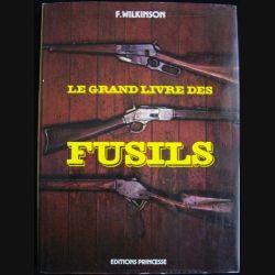0. Le grand livre des fusils de F. Wilkinson aux éditions Princesse (C87)
