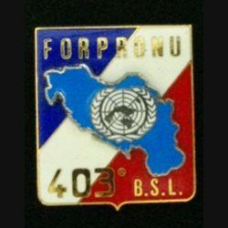 403° BSL : insigne métallique du 403° bataillon de soutien logistique de fabrication Delsart Sens