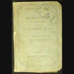 1. INSTRUCTION 8 FÉVRIER 1903 SUR LE MATÉRIEL DE TIR (264 PAGES) (C149)