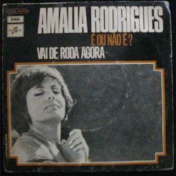 DISQUE 45 TOURS : AMALIA RODRIGUES É OU NAOÉ ? VAI DE RODA AGORA (C72)
