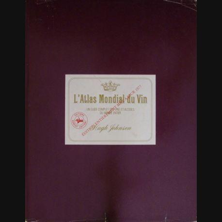 L'atlas mondial du vin - Un guide complet des vins et alcools du monde entier de Hugh Johnson (C68)