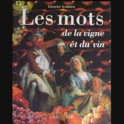 Les mots de la vigne et du vin de Gilbert Garrier aux éditions Larousse (C68)