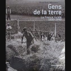 Gens de la terre - La France rurale 1880-1940 de Jean-Luc Mayaud aux éditions du Chêne (C80)