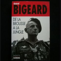 1. DE LA BROUSSE A LA JUNGLE PAR LE GÉNÉRAL BIGEARD (C78)