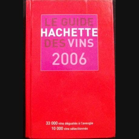 LE GUIDE HACHETTE DES VINS 2006 (10000 VINS SÉLECTIONNÉS) (C69)