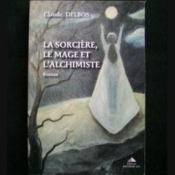 La sorcière, le mage et l'alchimiste de Claude Delbos aux éditions Detrad (C66)