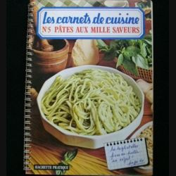 LES CARNETS DE CUISINE : N°5 PÂTES AUX MILLE SAVEURS (C85)
