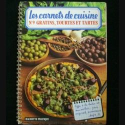 LES CARNETS DE CUISINE : N°9 GRATINS, TOURTES ET TARTES (C85)