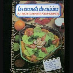LES CARNETS DE CUISINE : N°24 RECETTES MINCEUR POUR GOURMANDS (C84)