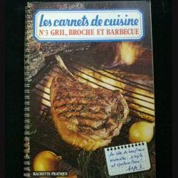 LES CARNETS DE CUISINE : N°3 GRIL, BROCHE ET BARBECUE (C86)