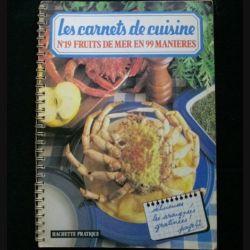 LES CARNETS DE CUISINE : N°19 FRUITS DE MER EN 99 MANIÈRES (C84)