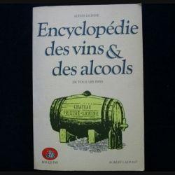 Encyclopédie des vins & des alcools de tous les pays de Alexis Lichine aux éditions Robert Lafont 1982 (C76)