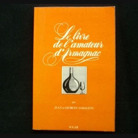 LE LIVRE DE L'AMATEUR D'ARMAGNAC PAR JEAN & GEORGES SAMALENS AUX EDITIONS SOLAR (C68)