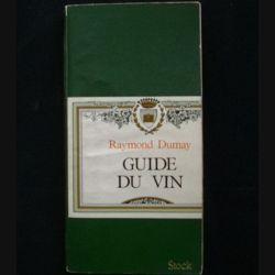 GUIDE DU VIN DE RAYMOND DUMAY AUX EDITIONS STOCK (C69)
