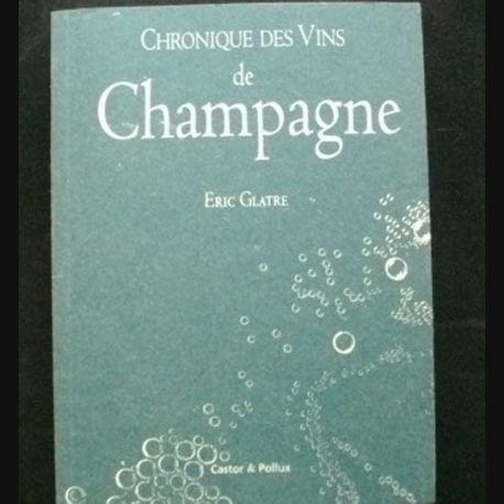 CHRONIQUE DES VINS DE CHAMPAGNE DE ERIC GLATRE AUX EDITIONS CASTOR & POLLUX (C69)