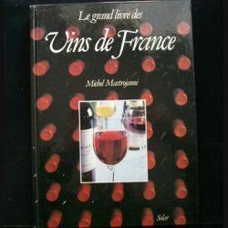 Le grand livre des Vins de France de Michel Mastrojanni aux éditions Solar (C68)
