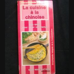 ENCYCLOPÉDIE INTÉGRALE : LA CUISINE A LA CHINOISE SUZI WAN (C72)