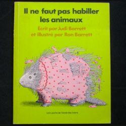 IL NE FAUT PAS HABILLER LES ANIMAUX DE JUDI & RON BARRETT (C86)