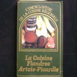 ENCYCLOPÉDIE DE LA CUISINE RÉGIONALE FLANDRES ARTOIS-PICARDIE (C72)