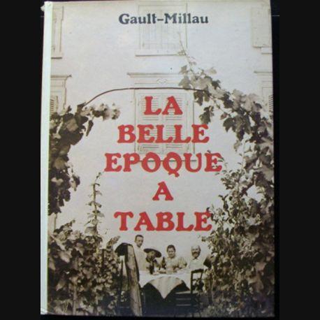 LA BELLE ÉPOQUE A TABLE DE GAULT-MILLAU (C68)