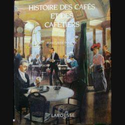 HISTOIRE DES CAFÉS ET DES CAFETIERS DE JEAN-CLAUDE BOLOGNE AUX EDITIONS LAROUSSE (C69)