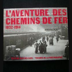 1. L'aventure des chemins de fer 1832-1914 texte de Jean des Cars (C67)