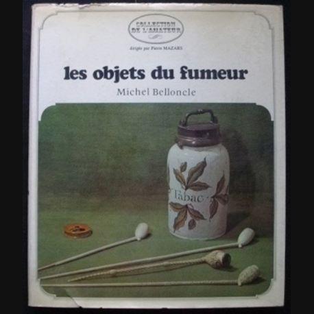LIVRE SUR LE TABAC : Les objets du fumeur de Michel Belloncle de la collection de l'amateur (C69)