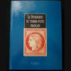 0. Le patrimoine du timbre poste français : superbe livre de 927 pages sur le timbre Flohic éditions décembre 1998 (C91)