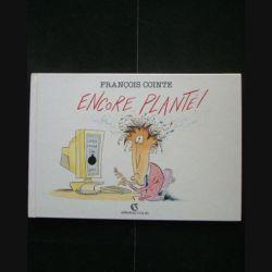 Encore Planté de François Cointe de mai 1992 couverture cartonnée (C80)