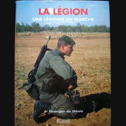 Livre intitulé La légion une légende en marche 6° régiment étranger du génie aux éditions Atlas 1990