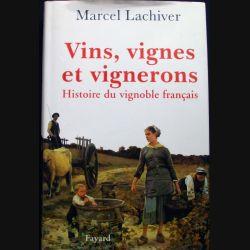 Vins, vignes et vignerons histoire du vignoble français écrit par Marcel Lachiver aux éditions Fayard