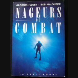 Nageurs de combat écrit par Georges Fleury et Bob Maloubier aux éditions de la table ronde 1989 broché