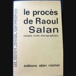 HISTOIRE MILITAIRE : Livre le procès de Raoul Salan aux éditions Albin Michel