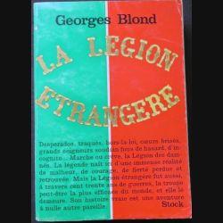 HISTOIRE MILITAIRE : Livre la Légion étrangère écrit par Georges Blond aux éditions Stock