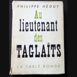 HISTOIRE MILITAIRE : Livre Au Lieutenant des Taglaïts écrit par Philippe Héduy