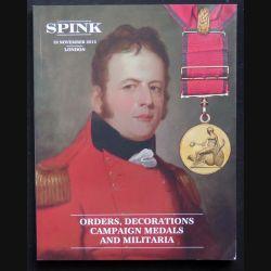 0. CATALOGUE SPINK : ce catalogue largement illustré de médailles militaires anglaises et du monde entier est paru en novembre 2015 (C65)